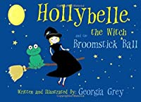 Hollybelle the Witch and the Broomstick Ball