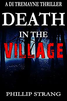 Death in the Village (DI Tremayne Thriller Series Book 6) by [Strang, Phillip]