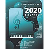 2020 GREATEST POP PIANO SHEET MUSIC BOOK