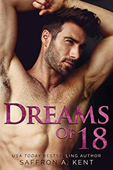 Dreams of 18 by [A. Kent, Saffron]