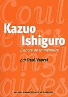Kazuo ishiguro. l'encre de la memoire
