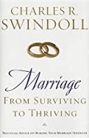 Marriage : From Surviving to Thriving: Practical Advice on Making Your Marriage Strong