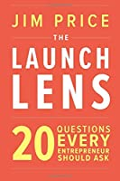 The Launch Lens: 20 Questions Every Entrepreneur Should Ask