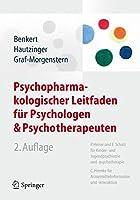 Psychopharmakologischer Leitfaden fuer Psychologen und Psychotherapeuten
