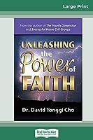 Unleashing the Power of Faith (16pt Large Print Edition)