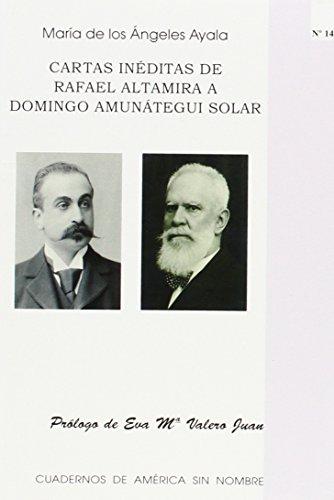 Cartas inéditas de Rafael Altamira a Domingo Amunñategui Solar