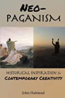 Neo-Paganism: Historical Inspiration & Contemporary Creativity