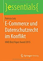E-Commerce und Datenschutzrecht im Konflikt: HMD Best Paper Award 2015 (essentials)
