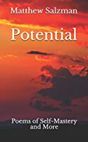 Potential: Poems of Self-Mastery and More