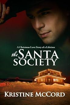 [McCord, Kristine]のThe Santa Society (English Edition)