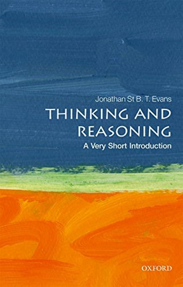 インタラクション独裁者振る舞いThinking and Reasoning: A Very Short Introduction (Very Short Introductions) (English Edition)