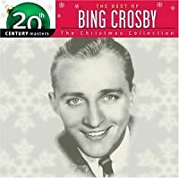 The Best of Bing Crosby - The Christmas Collection: 20th Century Masters by Bing Crosby (2003-09-23)