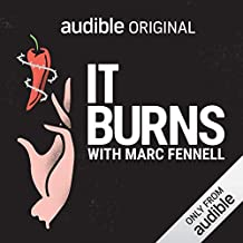 It Burns: The Scandal-Plagued Race to Breed the World's Hottest Chilli, An Audible Original
