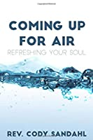 Coming Up for Air: Refreshing Your Soul