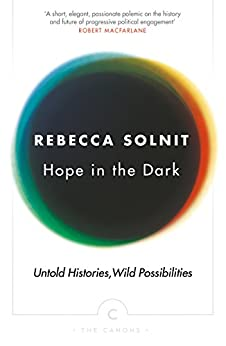 Hope In The Dark (Canons Book 51) by [Solnit, Rebecca]