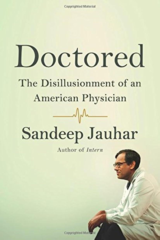 データ勃起取り消すDoctored: The Disillusionment of an American Physician