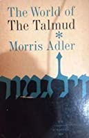 WORLD OF THE TALMUD