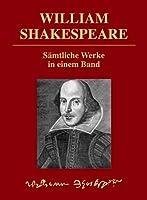 William Shakespeare: Saemtliche Werke in einem Band