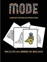 Libro de colorear intrincado (Moda): Este libro contiene 36 láminas para colorear que se pueden usar para pintarlas, enmarcarlas y / o meditar con ellas. Puede fotocopiarse, imprimirse y descargarse en PDF e incluye otros 19 libros en PDF adicionales. Un