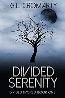 Divided Serenity: An epic sci-fi fantasy thriller (Divided World Book 1) by [Cromarty, G.L.]