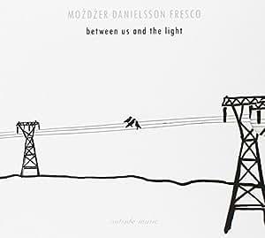 Between Us & The Light