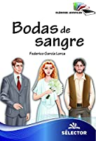 Bodas de sangre / Blood Weddings (Clasicos Juveniles)