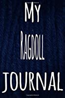 My Ragdoll Journal: The perfect gift for the lover of cats in your life - 119 page lined journal!