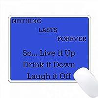 何も永遠に続くので、それを笑って飲む PC Mouse Pad パソコン マウスパッド