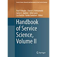 Handbook of Service Science, Volume II (Service Science: Research and Innovations in the Service Economy) (English Edition)