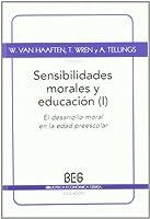 Sensibilidades morales y educación I = Moral sensibilities and education I : El desarrollo moral en la edad preescolar = The preschool child