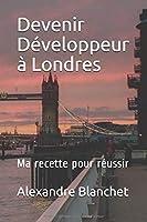Devenir Développeur à Londres: Ma recette pour réussir