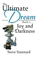 The Ultimate Dream: Joy and Darkness