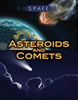 Space: Asteroids and Comets