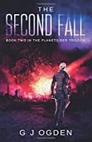The Second Fall: (A Post Apocalyptic Science Fiction Thriller) (The Planetsider Trilogy)