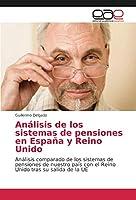 Análisis de los sistemas de pensiones en España y Reino Unido: Análisis comparado de los sistemas de pensiones de nuestro país con el Reino Unido tras su salida de la UE
