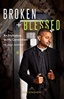Broken and Blessed: An Invitation to My Generation