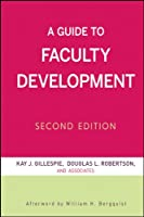 A Guide to Faculty Development (Jossey-Bass Higher and Adult Education)