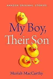 My Boy, Their Son (Kindle Single)
