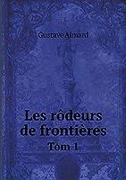 Les Rôdeurs de Frontières Tom 1