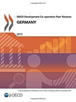OECD Development Co-Operation Peer Reviews OECD Development Co-Operation Peer Reviews: Germany 2015