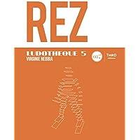 REZ: Genèse et coulisses d'un jeu culte (Ludothèque t. 5) (French Edition)