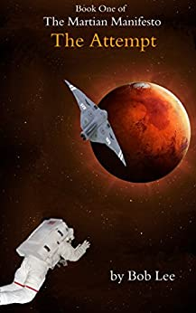 The Attempt (The Martian Manifesto Book 1) by [Lee, Bob]