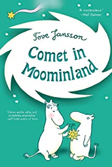 [Jansson, Tove]のComet in Moominland: Can Moomintroll save his beloved valley? (Moomins Book 2) (English Edition)