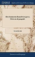 Altro Frammento Di Una Lettera Greca. Diviso in 26 Paragrafi.