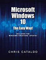 Microsoft Windows 10: The Easy Way!