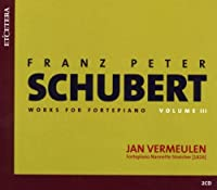 Schubert: Works for Fortepiano Vol. 3