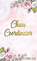 Chaos Coordinator 2020-2021: Elegant Pink Floral Two Year Monthly Pocket Planner & Schedule Agenda | 2 Year Organizer & Calendar with Inspirational Quotes, Phone Book, Password Log, U.S. Holidays & Notes