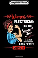 Composition Notebook: Women Electrician I Do The Same Job But Look Better Journal/Notebook Blank Lined Ruled 6x9 100 Pages