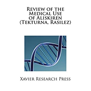 Review of the Medical Use of Aliskiren (Tekturna, Rasilez)