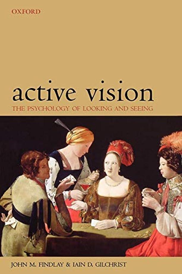 ドレス考古学的な谷Active Vision: The Psychology of Looking and Seeing (Oxford Psychology Series)
